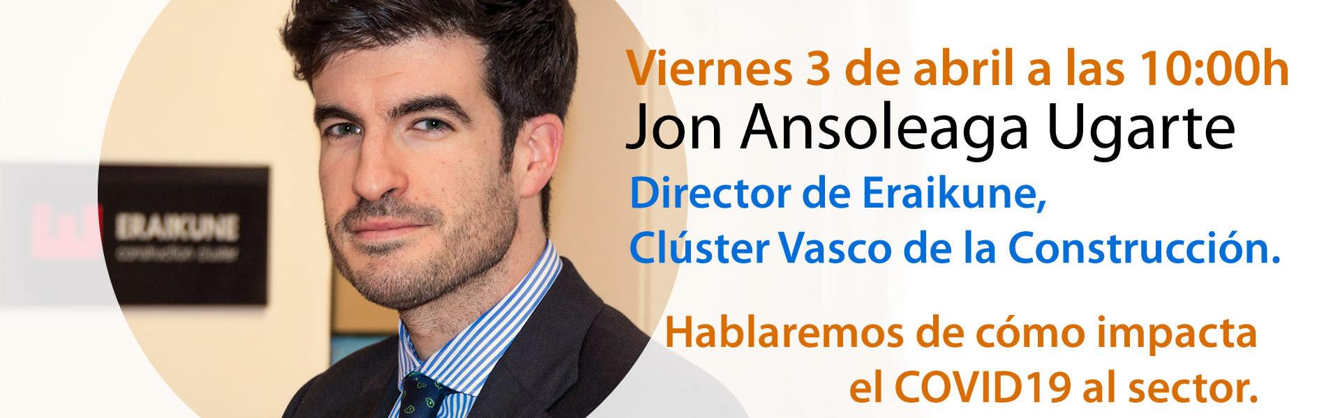 Viernes 3 de abril 10:00h. Conectamos con Jon Ansoleaga Ugarte.