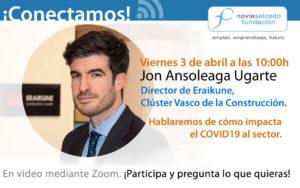 Jon Ansoleaga Ugarte. conectamos. Eraikune cluster vasco de la construcción en Fundación Novia Salcedo en vídeo directo