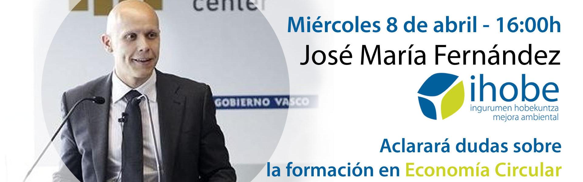 Miércoles 8 de abril. ¡Conectamos con José María Fernández!. Formación e Inserción en Economía Circular