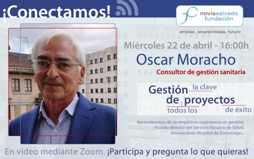 Conectamos con Oscar Moracho. experto en gestión