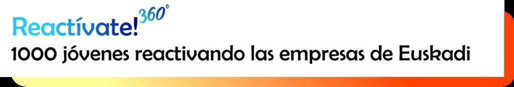 Reactívate 360º. 1000 jóvenes reactivando las empresas de Euskadi con Fundación Novia Salcedo