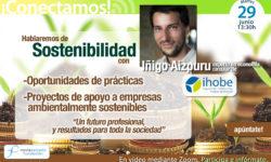 Conectamos con Iñigo Aizpuru de Ihobe. Hablaremos de Sostenibilidad, oportunidades de prácticas y proyectos en empresas ambientalmente sostenibles.