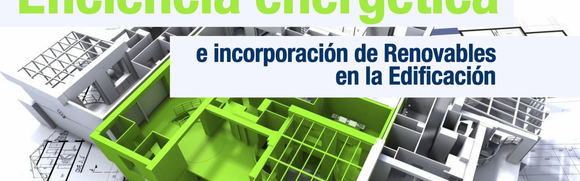 (Castellano) Eficiencia Energética e Incorporación de Renovables en la Edificación